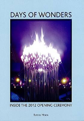 Days of Wonders: Inside the Olympic Opening Ceremony (Paperback)