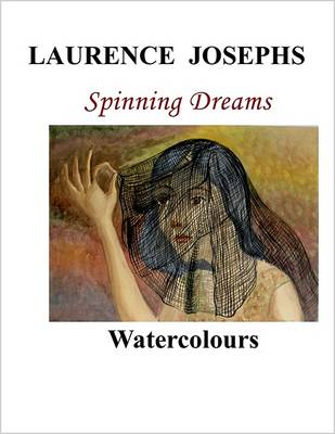 Laurence Josephs: Spinning Dreams Watercolours (Paperback)