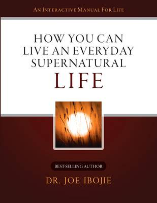 How You Can Live an Everyday Supernatural Life 1 (Paperback)