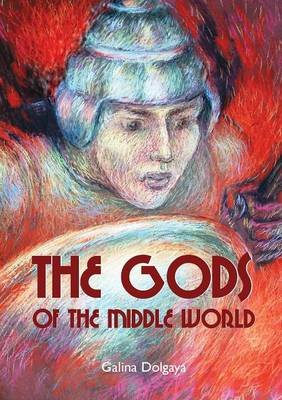 The Gods of the Middle World (Paperback)