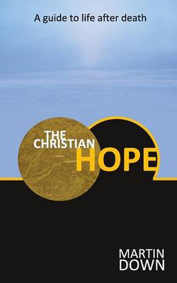 The Christian Hope: A Guide to Life After Death (Paperback)