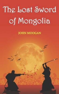 The Lost Sword of Mongolia (Paperback)