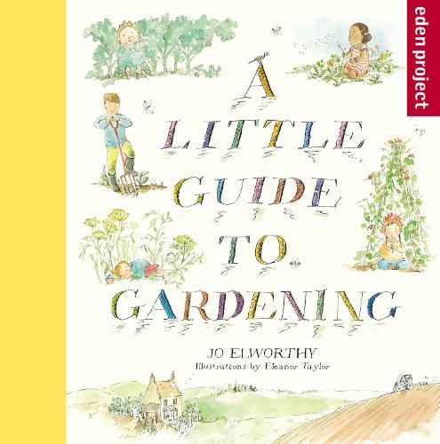 A Little Guide to Gardening - A Little Guide (Paperback)