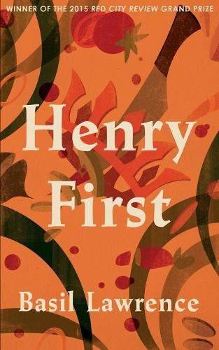 Henry First: A Story of Excess (Paperback)