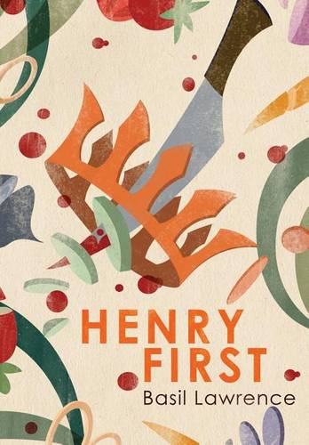 Henry First: A Story of Excess (Hardback)