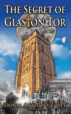 The Secret of Glaston Tor - The Glaston Chronicles 1 (Paperback)