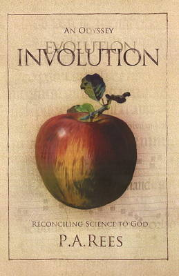 Involution: An Odyssey Reconciling Science to God (Paperback)
