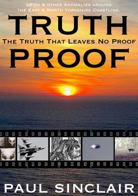 Truth-Proof:: The Truth That Leaves No Proof (Paperback)