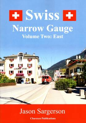 Swiss Narrow Gauge: East Volume Two (Paperback)