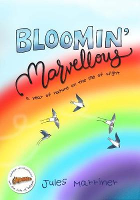 BLOOMIN' MARVELLOUS: A year of nature on the Isle of Wight (Paperback)