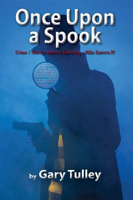 Once Upon a Spook: Crime / Murder Mystery Featuring... Mike Eastern Pi (Hardback)
