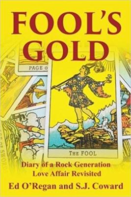 Fool's Gold: Diary of a Rock Generation Love Affair Revisited (Paperback)