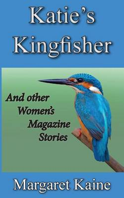 Katie's Kingfisher: And Other Women's Magazine Stories (Paperback)