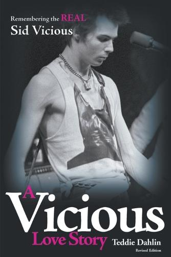 A Vicious Love Story: Remembering the Real Sid Vicious (Paperback)