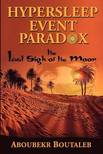 Hypersleep Event Paradox: The Last Sigh of the Moor (Paperback)