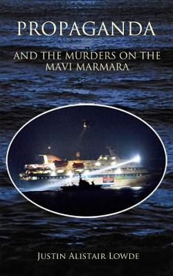 Propaganda and the Murders on the Mavi Marmara (Paperback)
