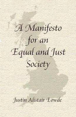 Manifesto for an Equal and Just Society (Paperback)