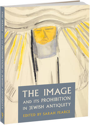 The Image and Its Prohibition in Jewish Antiquity (Paperback)