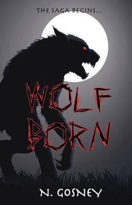 Wolf Born - The Wolf Born Saga 1 (Paperback)