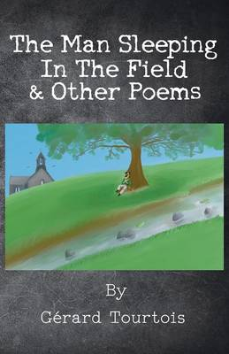 The Man Sleeping in the Field & Other Poems (Paperback)