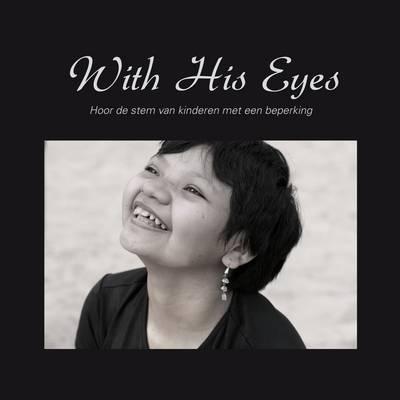 With His Eyes: Hoor de Stem van Kinderen met een Beperking (Paperback)