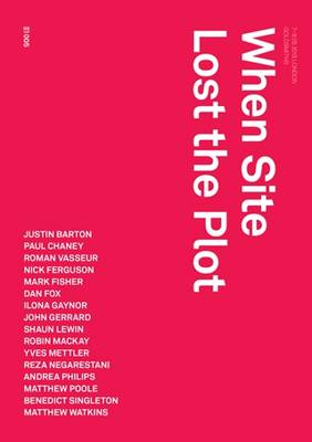 When Site Lost the Plot - Urbanomic / Redactions (Paperback)