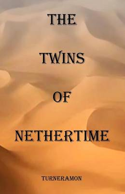 The Twins of Nethertime (Paperback)