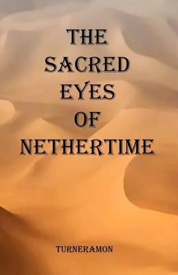 The Sacred Eyes of Nethertime (Paperback)