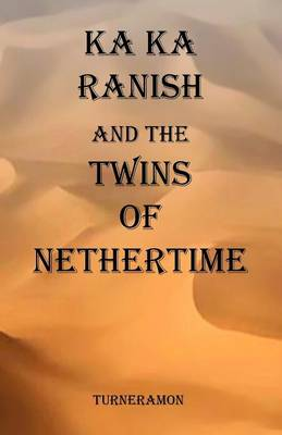 Ka Ka Ranish and the Twins of Nethertime (Paperback)