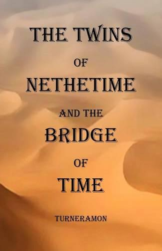 The Twins of Nethertime and the Bridge of Time (Paperback)