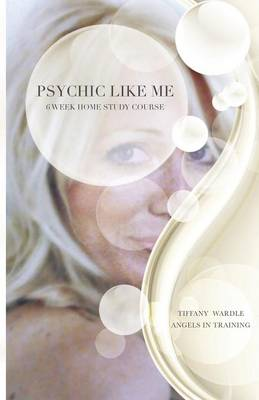 Psychic Like Me: Psychic Development Home Study Course (Paperback)