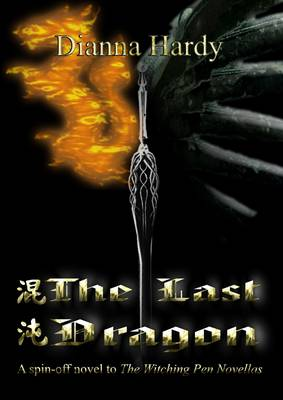 The Last Dragon: (a Spin-off Novel to the Witching Pen Novellas) - Witching Pen Novellas 4 (Paperback)