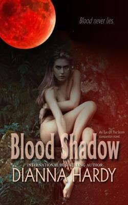 Blood Shadow: an Eye of the Storm Companion Novel - Blood Never Lies 1 (Paperback)