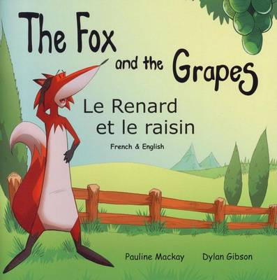 The Fox and the Grapes: Le Renard et le Raisin (Paperback)