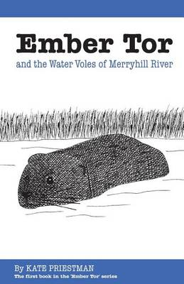 Ember Tor and the Water Voles of Merryhill River - Ember Tor 1 (Paperback)
