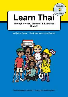 Learn Thai Through Stories, Grammar & Exercises: Book 2