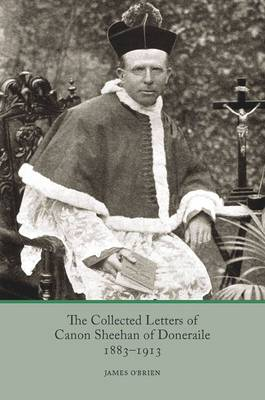 The Collected Letters of Canon Sheehan of Doneraile, 1883-1913 (Paperback)