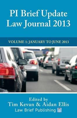 PI Brief Update Law Journal: Volume 1: January - June 2013 (Hardback)