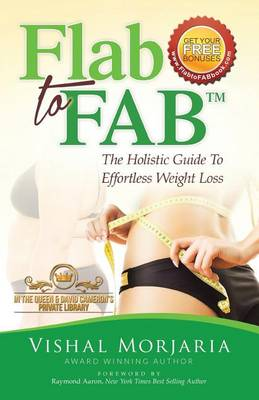 Flab to Fab: The Holistic Guide to Effortless Weight Loss (Paperback)