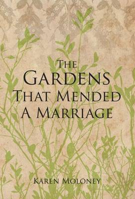 The Gardens That Mended a Marriage (Paperback)
