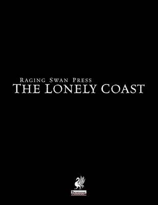Raging Swan's the Lonely Coast (Paperback)