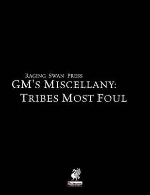 GM's Miscellany: Tribes Most Foul (Paperback)