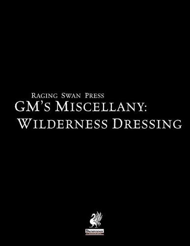 Raging Swan's GM's Miscellany: Wilderness Dressing (Paperback)