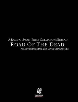 Raging Swan's Road of the Dead Collector's Edition (Paperback)