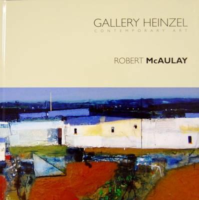 Gallery Heinzel Presents Robert McAulay - Gallery Heinzel Presents 3 (Hardback)