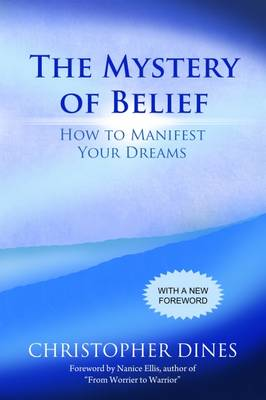 The Mystery of Belief: How to Manifest Your Dreams (Paperback)