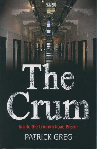 The Crum, Inside the Crumlin Road Prison (Paperback)