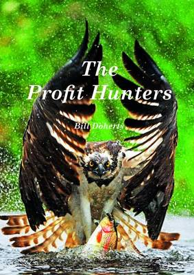 The Profit Hunters: Tales of Mischief in the Countryside (Paperback)