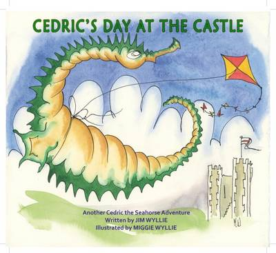 Cedric's Day at the Castle - Cedric the Seahorse (Paperback)