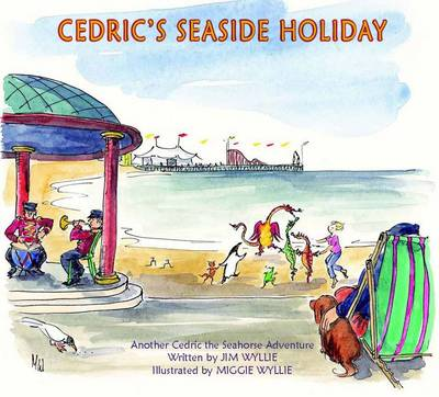 Cedric's Seaside Holiday - Cedric the Seahorse (Paperback)